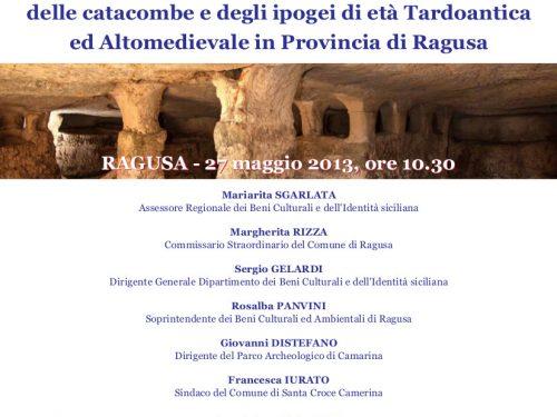Ragusa, lunedì si inaugurano lavori di valorizzazione delle catacombe e degli ipogei di età Tardoantica ed Altomedievale